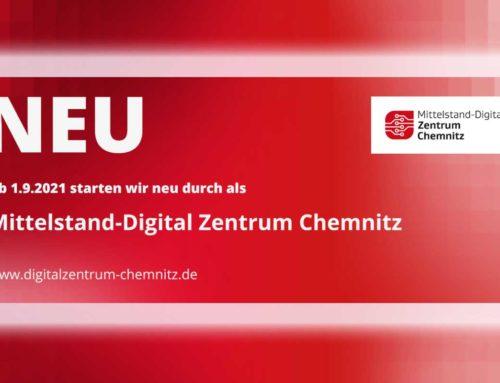 Neue Förderphase: Mittelstand-Digital Zentrum Chemnitz ab 1.9.2021 für Sie da